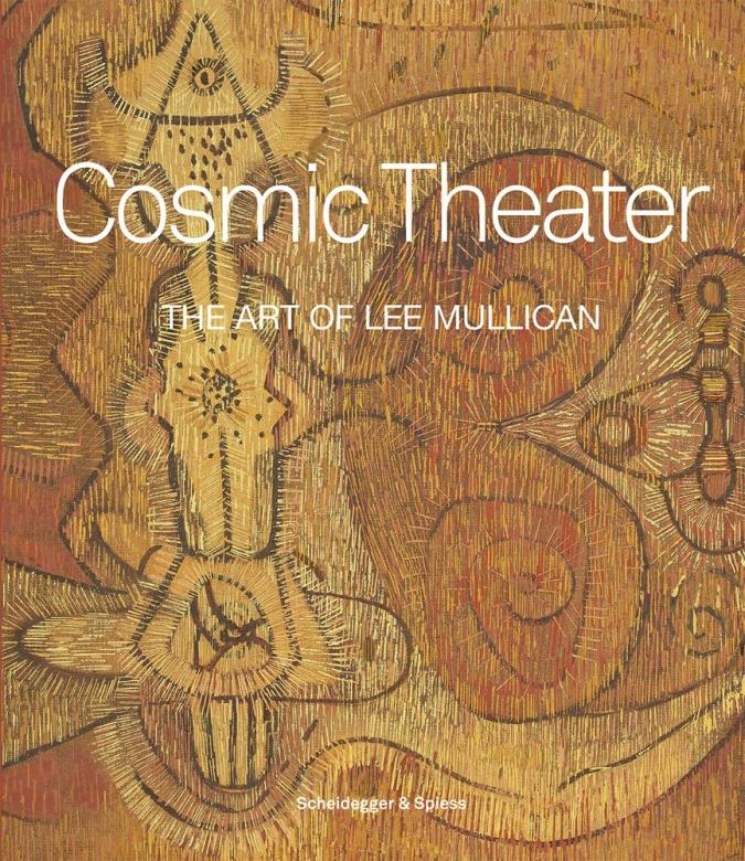 Cosmic Theatre: The Art of Lee Mullican