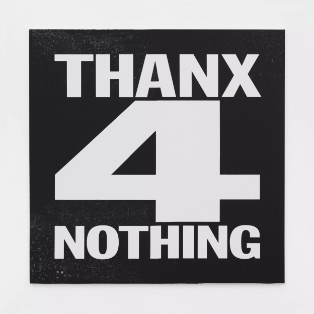 """A square silkscreen reads """"THANXS 4 NOTHING"""" in John Giorno's signature block font."""