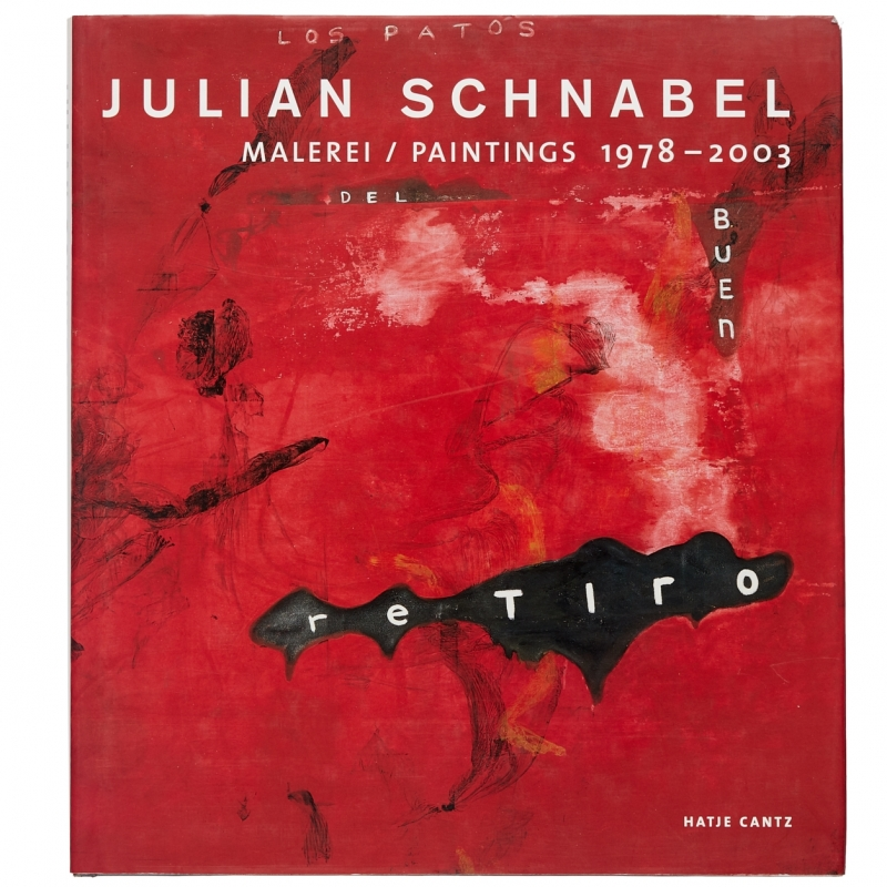 Julian Schnabel: Malerei / Paintings 1978—2003