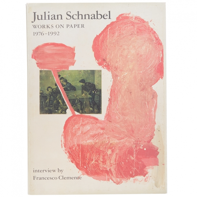 Julian Schnabel: Works on Paper 1976 - 1992