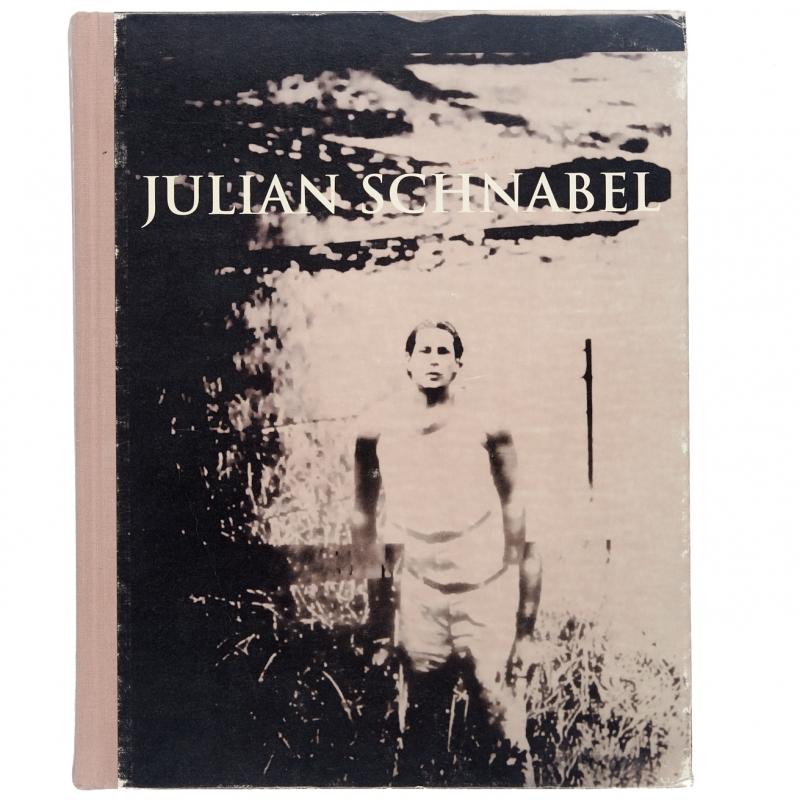 Julian Schnabel: Summer, Paintings 1976—2007