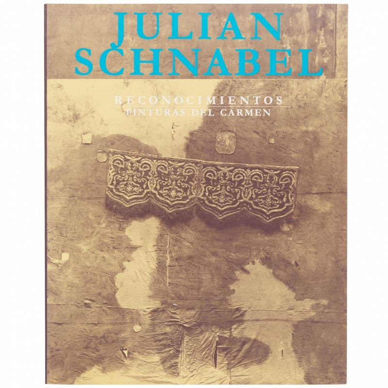 Julian Schnabel: Reconocimientos - Pintura del Carmen
