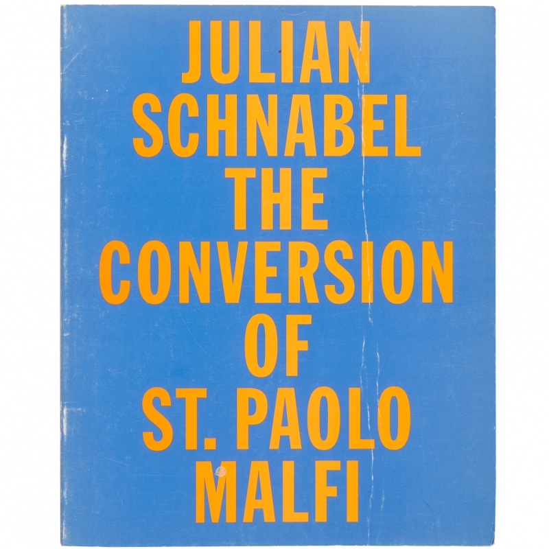 Julian Schnabel: The Conversion of St. Paolo Malfi