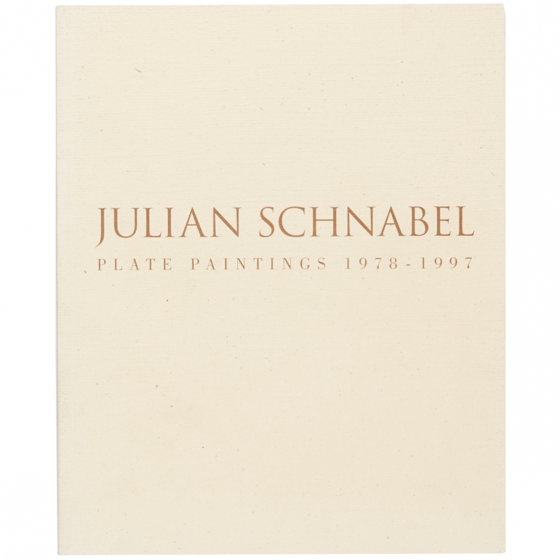 Julian Schnabel Plate Paintings 1978—1997
