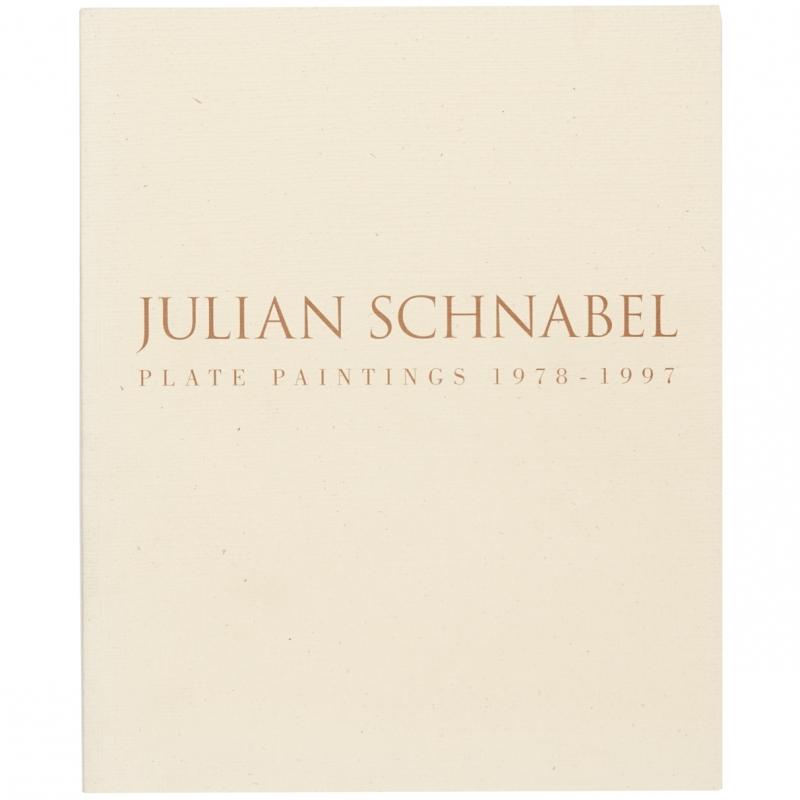 Julian Schnabel Plate Paintings 1978—1997