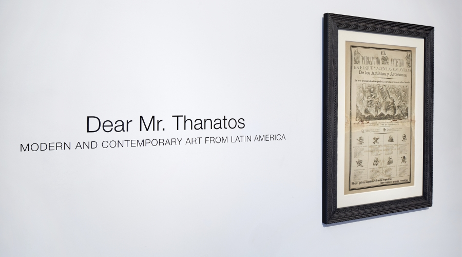 Dear Mr. Thanatos: Modern and Contemporary Art from Latin America