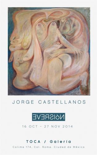 EVERSIÓN exposición individual de Jorge Castellanos