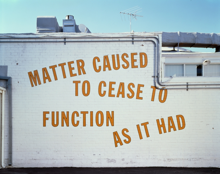 Lawrence Weiner, MATTER CAUSED TO CEASE TO FUNCTION AS IT HAD