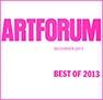 ARTFORUM, Best of 2013