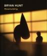 Bryan Hunt - Danese catalogue 2012