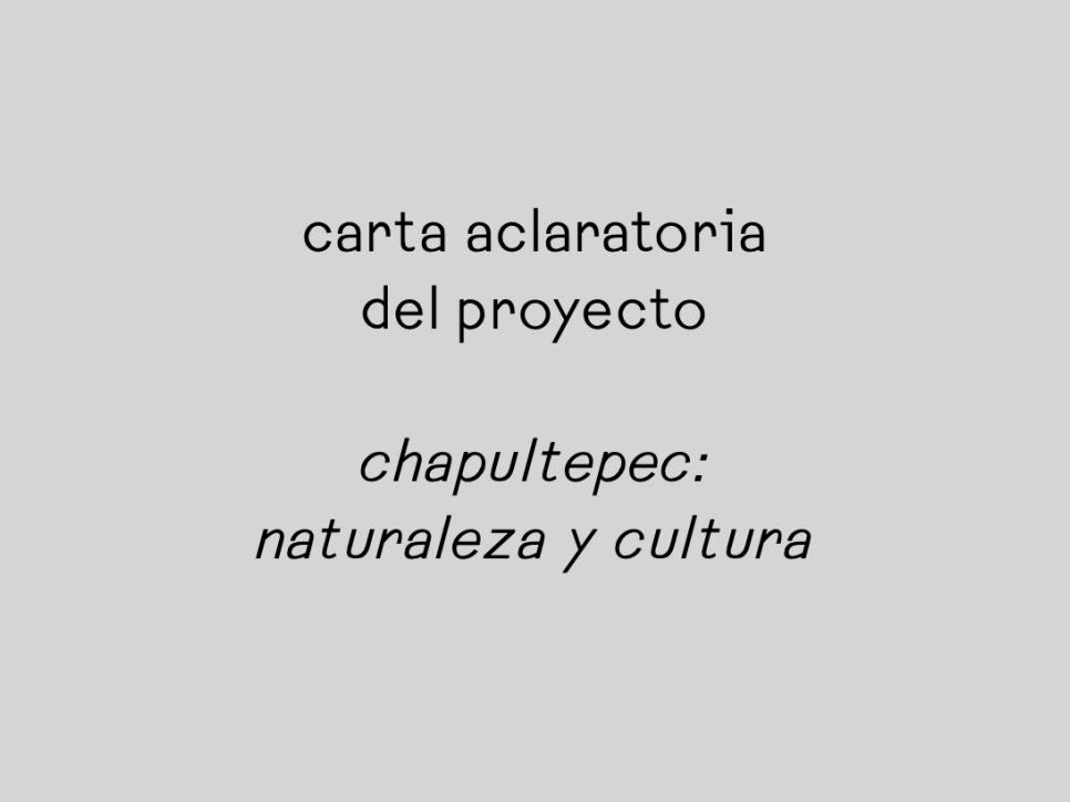 "carta aclaratoria del proyecto ""Chapultepec: Naturaleza y Cultura"""