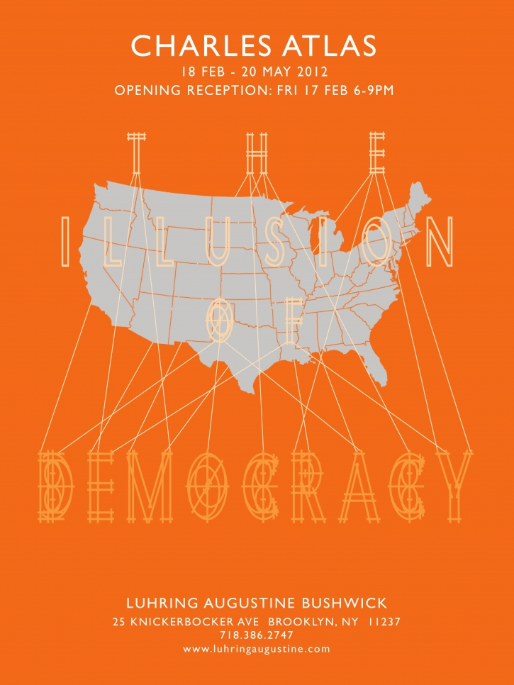 Charles Atlas, The Illusion of Democracy poster, February 18 – May 20, 2012
