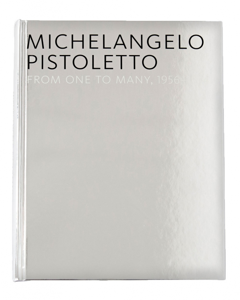 Michelangelo Pistoletto, From One to Many, 1956-1974 book, 2010