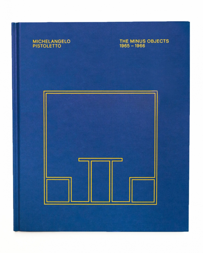 Michelangelo Pistoletto, The Minus Objects 1965 -1966 book, 2017