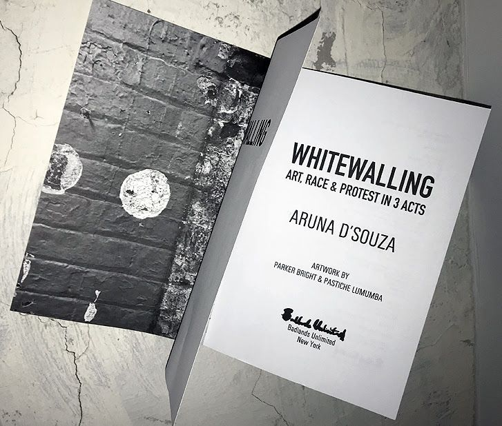 Aruna D'Souza Whitewalling: Art, Race & Protest in 3 Acts