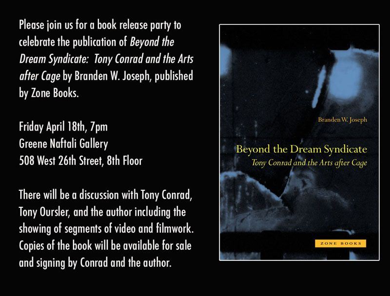 Beyond the Dream Syndicate: Tony Conrad and the Arts after Cage by Brandon W. Joseph