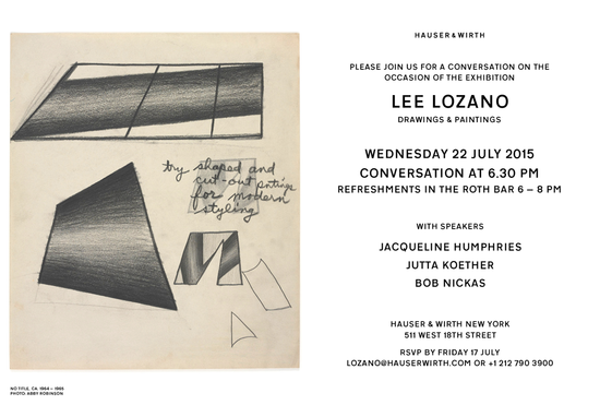 Lee Lozano: Drawings and Paintings Conversation, with speakers Jacqueline Humphries, Jutta Koether, Bob Nickas