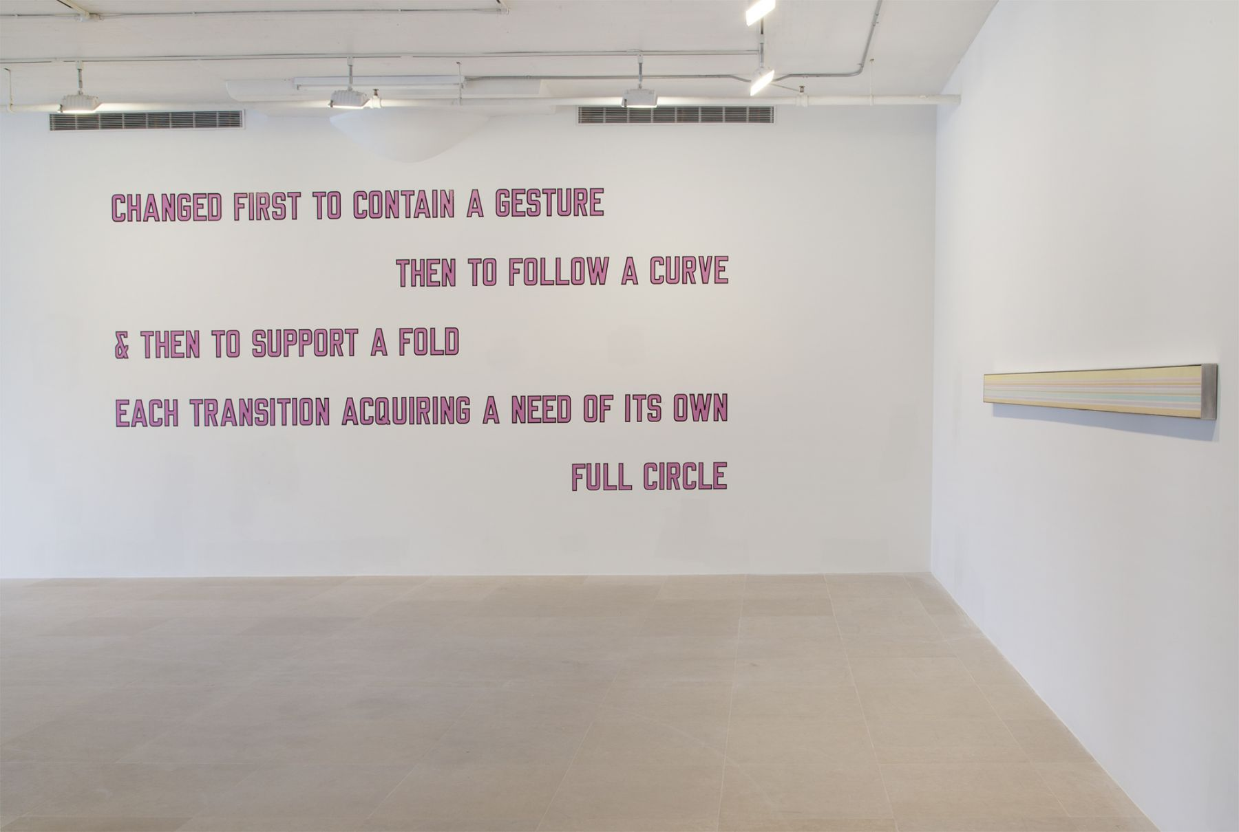 Lawrence Weiner, CHANGED FIRST TO CONTAIN A GESTURE THEN TO FOLLOW A CURVE & THEN TO SUPPORT A FOLD EACH TRANSITION ACQUIRING A NEED OF ITS OWN, FULL CIRCLE, 1999, Language + the materials referred to Dimensions variable
