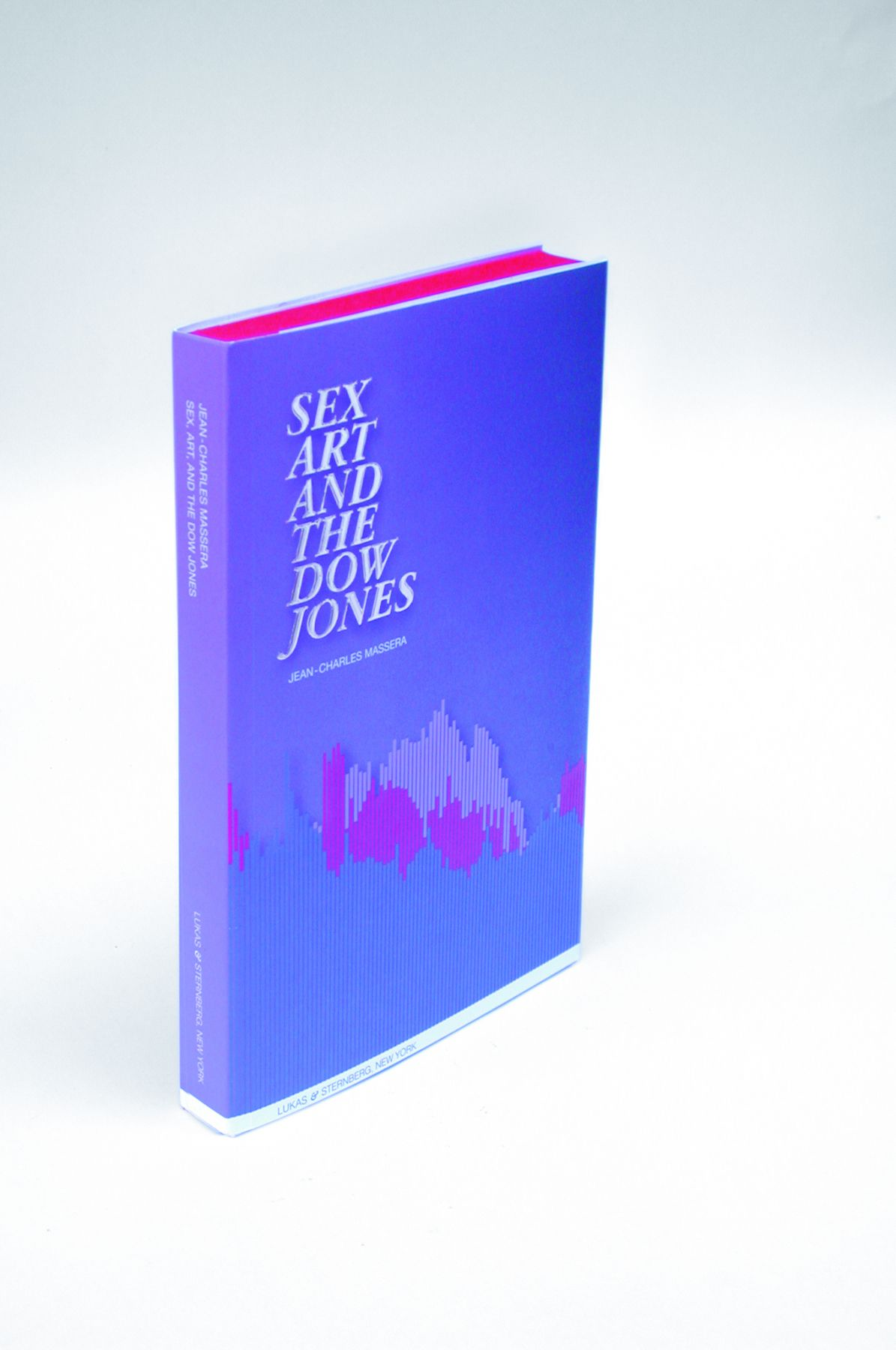 Sex, Art, & the Dow Jones by Dean-Charles Massera,  Published by Lukas & Sternberg Press
