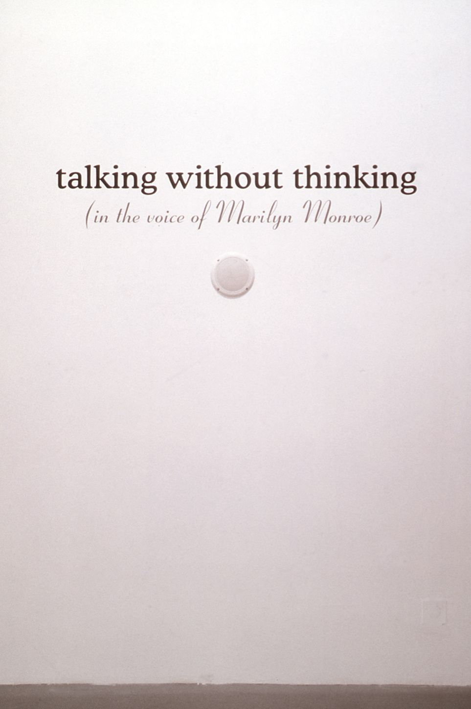 Talking Without Thinking (in the voice of Marilyn Monroe), 2001, Wall text, shelf, cd, portable cd player