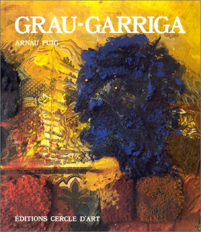 Grau-Garriga; PUIG, Arnau; Le Cercle d'Art Contemporain, Paris (France), 1986.
