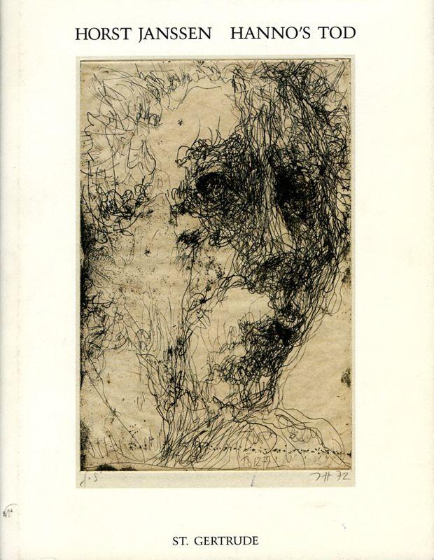 Horst Janssen. Hannos Tod (Hanno's Death). Verlag St. Gertrude, Hamburg (Germany), 1997.