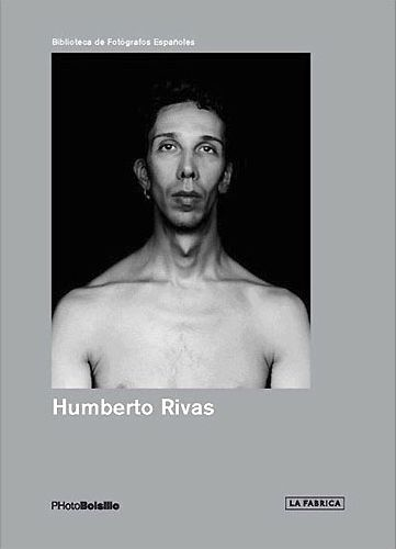 Humberto Rivas: La desnudez original; La Fábrica Editorial, Madrid (Spain), 2010.