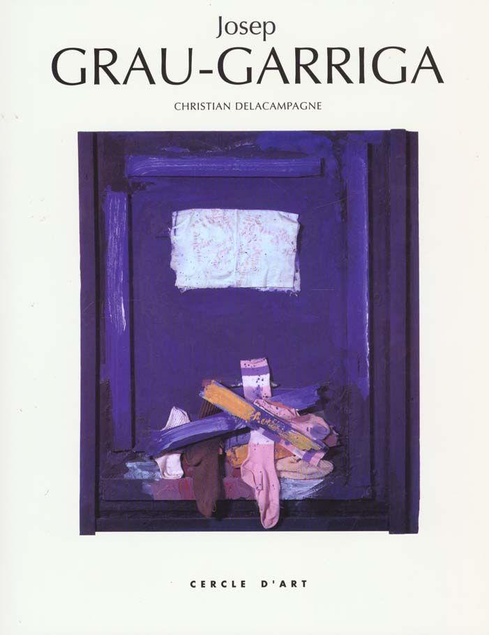 Grau-Garriga; DELACAMPAGNE, Christian; Cercle d'Art, Paris (France), 2000.