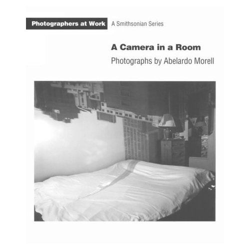 "A Camera in a Room: Photographs by Abelardo Morell.; Smithsonian ""Photographers at Work"" Series, Smithsonian Institution Press, Washington, D.C. (USA), 1995."