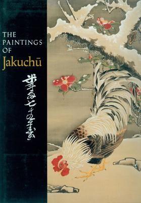 The Paintings of Jakuchû