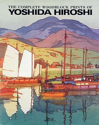 The Complete Woodblock Prints of Yoshida Hiroshi