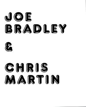 Joe Bradley & Chris Martin