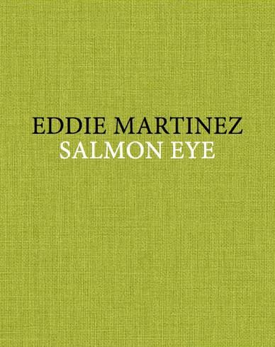 Eddie Martinez: Salmon Eye