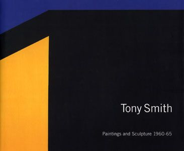 Tony Smith: Paintings and Sculpture 1960-65