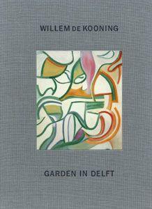 Willem de Kooning: Garden in Delft