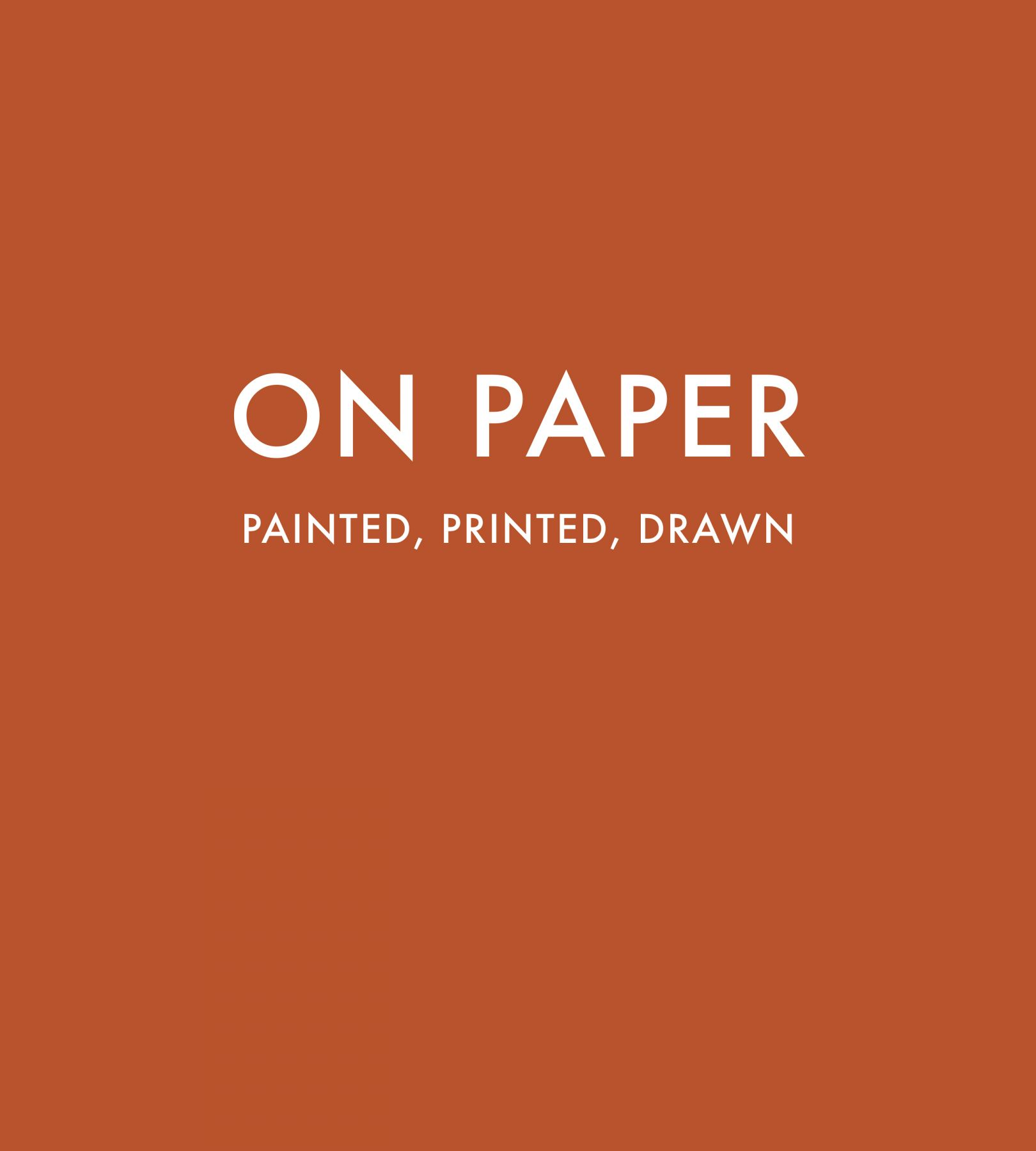 On Paper: Painted, Printed, Drawn