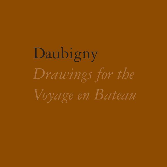 Daubigny: Drawings for Voyage en Bateau