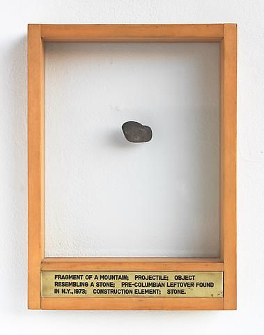 Luis Camnitzer; Fragment of a Mountain Projectile Object Resembling Stone; Pre-Columbian Leftover Found in N.Y., 1973; Construction Element; Stone (1973-1976)