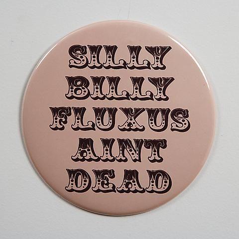 Silly Bill Fluxus Ain't Dead (2006)