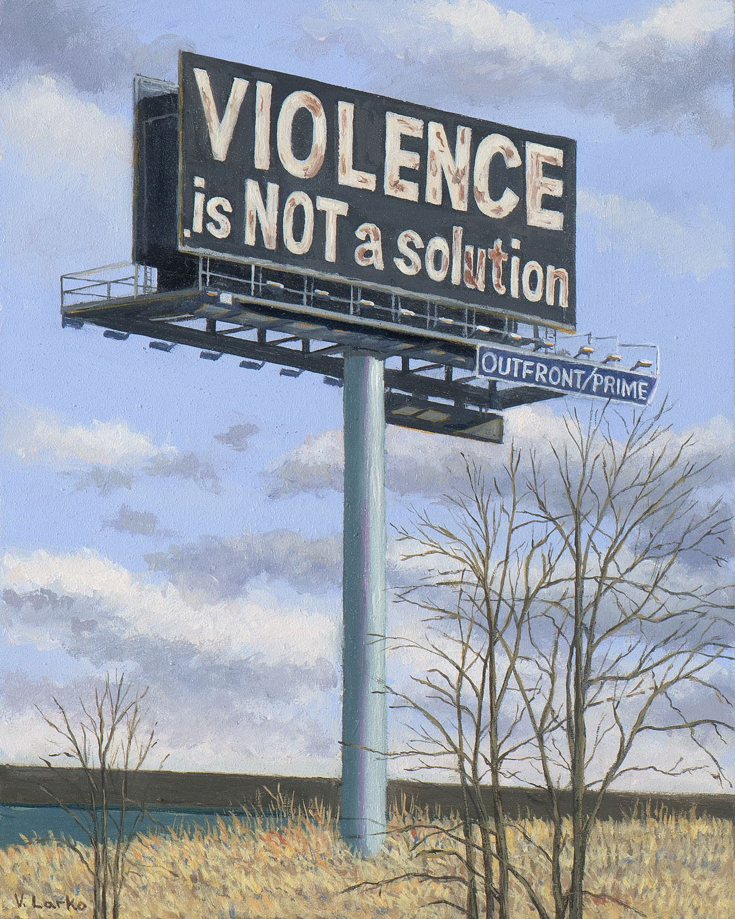 Valeri Larko painting titled Sign of the Times IV (Violence is Not the Solution), 2019, oil on panel, 10 x 8 inches imagery urban landscape featuring billboard stating Violence is Not the Solution