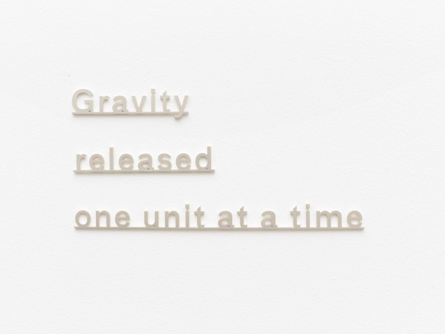 KATIE PATERSON Gravity Released One Unit at a Time