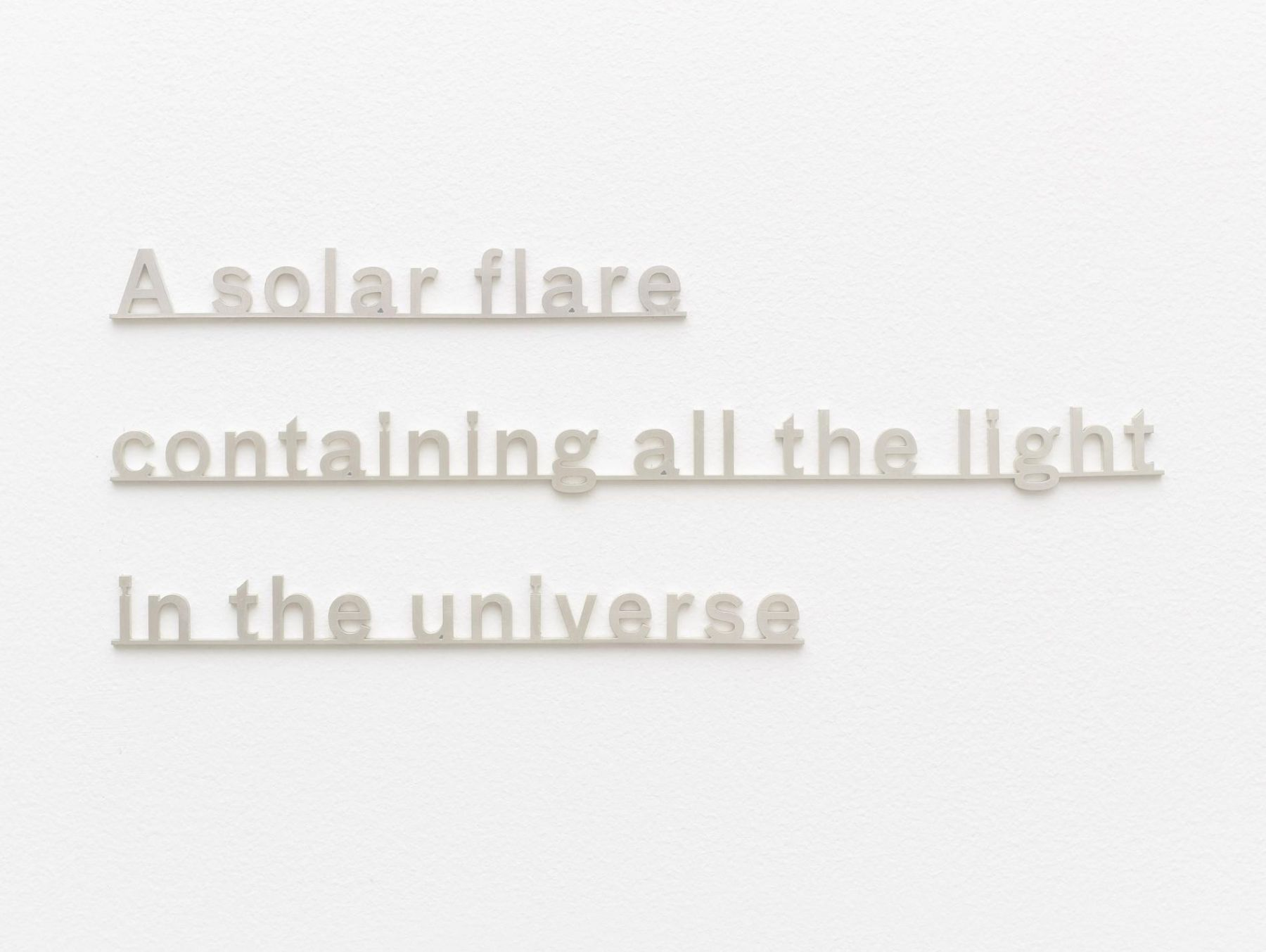 KATIE PATERSON A Solar Flare Containing All the Light in the Universe