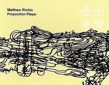 Matthew Ritchie: Proposition Player