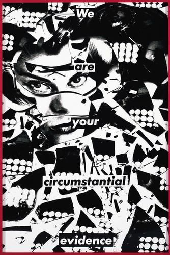 Barbara Kruger, Untitled (We are your circumstantial evidence) , 1983