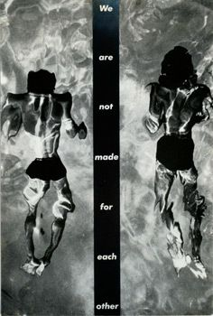 Barbara Kruger, Untitled (We are not made for each other),