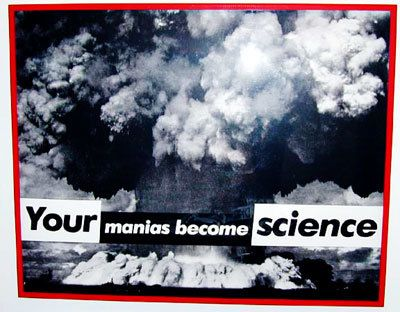 Barbara Kruger, Untitled (Your Manias Become Science), 1981