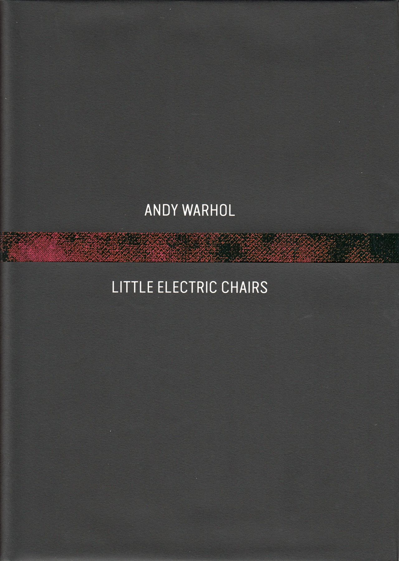 Cover of Andy Warhol: Little Electric Chairs, published by Venus Over Manhattan, New York, 2016