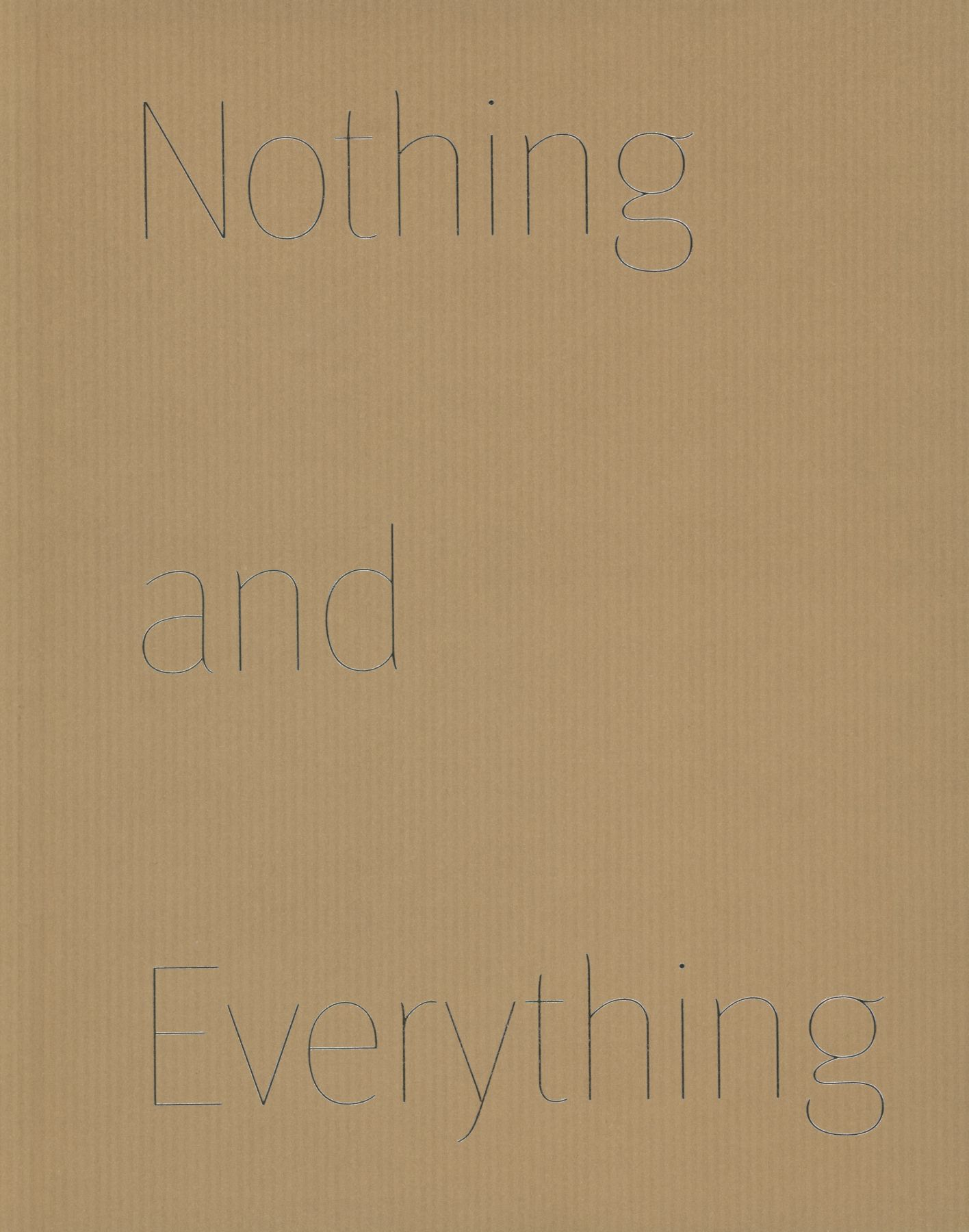 Nothing and Everything