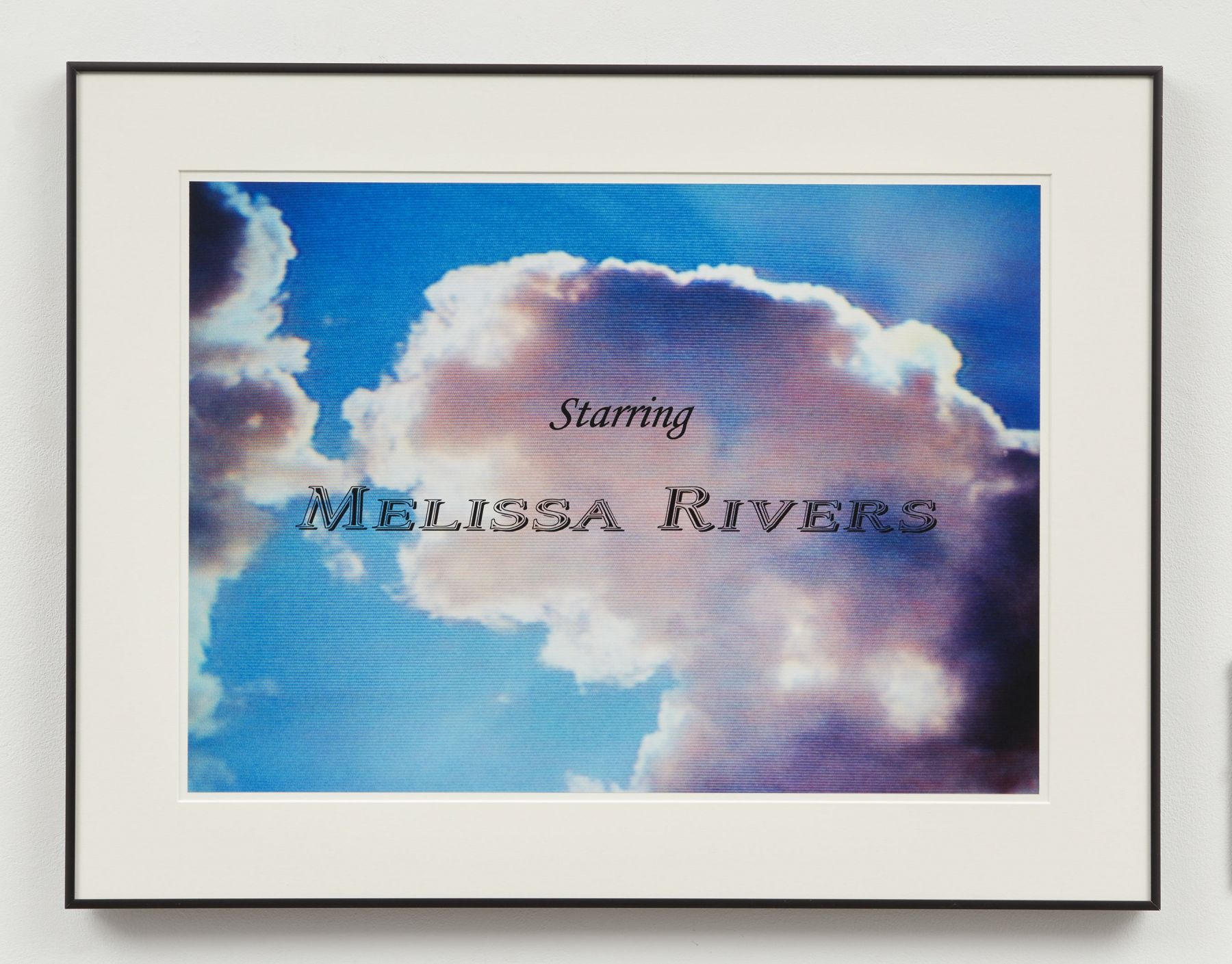 """sky with clouds and """"starring melissa rivers"""""""