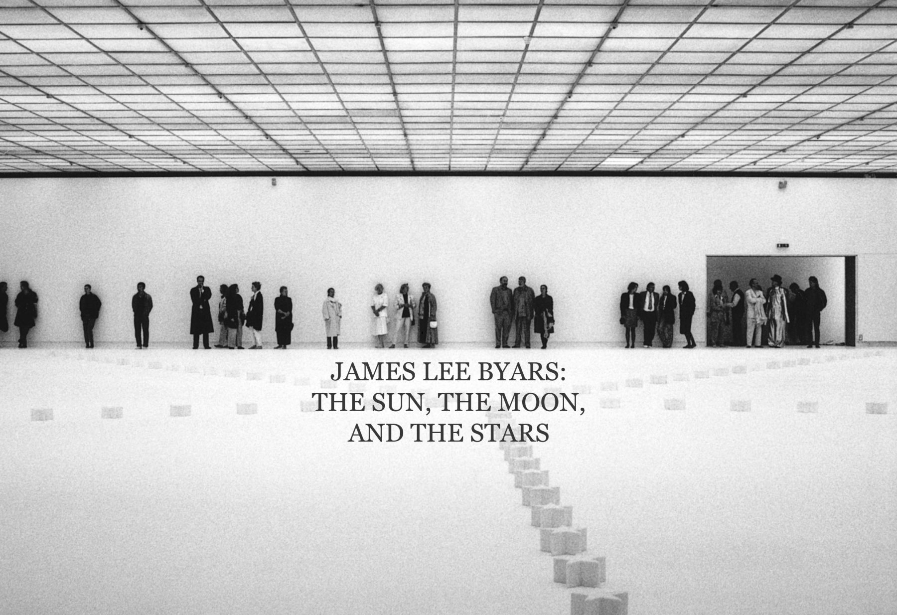 James Lee Byars: The Sun, the Moon, and the Stars